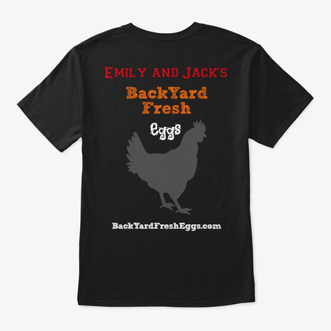 Emily And Jack's Back Yard Fresh Eggs Black T-Shirt Back