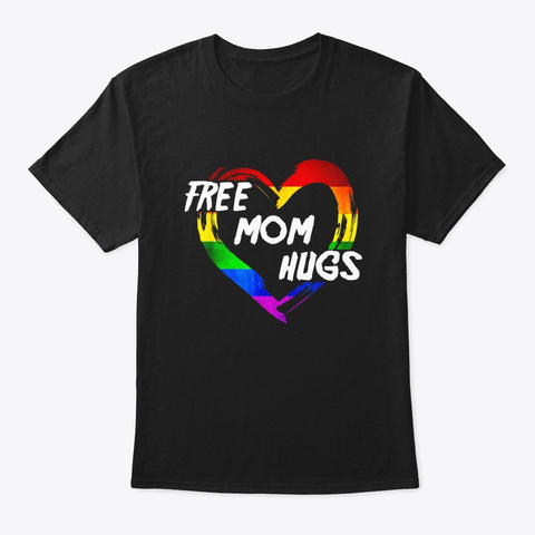 Lgbt Pride Shirt Free Mom Hugs Heart Black T-Shirt Front