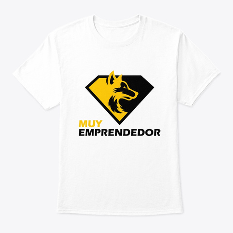 Muy Emprendedor Community T Shirt White T-Shirt Front