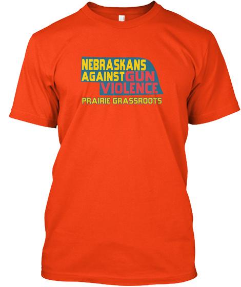 Nebraskans Against Gun Violence Prairie Grassroots Deep Orange  T-Shirt Front