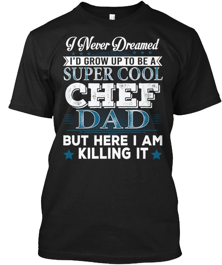 Cool Sweatshirt Chef Dad Tee Shirt Hoodie