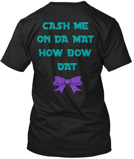 Clash Me On Da Mat How Bow Dat Black T-Shirt Back