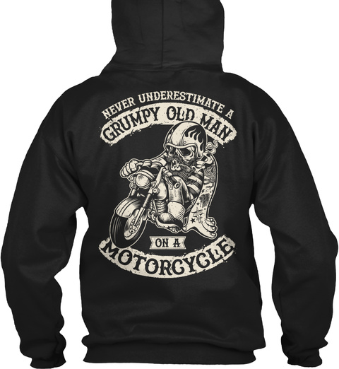 Never Underestimate A Grumpy Old Man On A Motorcycle Black T-Shirt Back