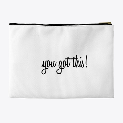 Back of You Got This Accessory Pouch