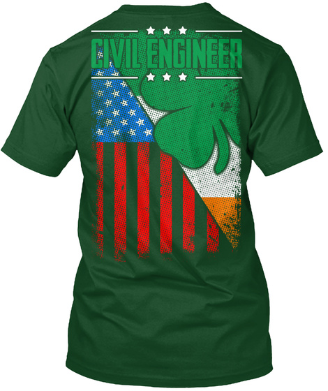Civil Engineers Patrick's Day T Shirt Deep Forest T-Shirt Back