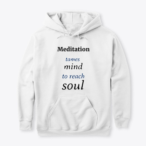 Meditation Tames Mind To Reach Soul White T-Shirt Front