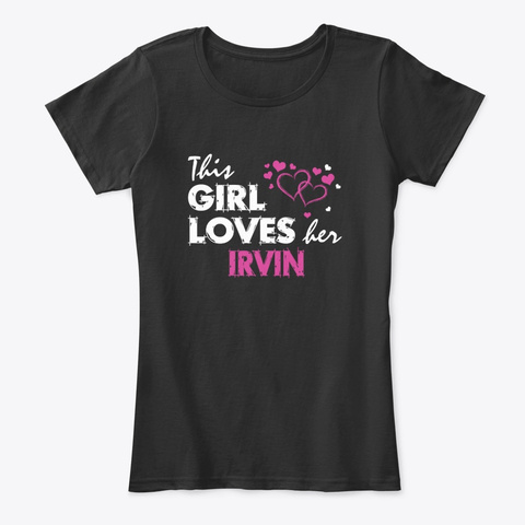This Girl Loves Her Irvin Family Black T-Shirt Front
