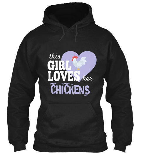 This Girl Loves Her Chickens Black T-Shirt Front