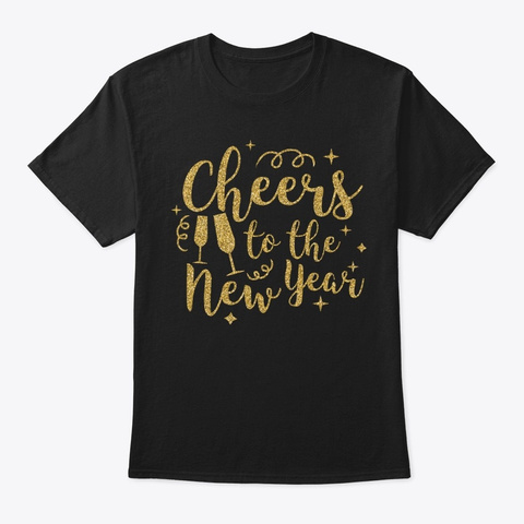 Cheers To The New Year 2020 Welcome Black T-Shirt Front