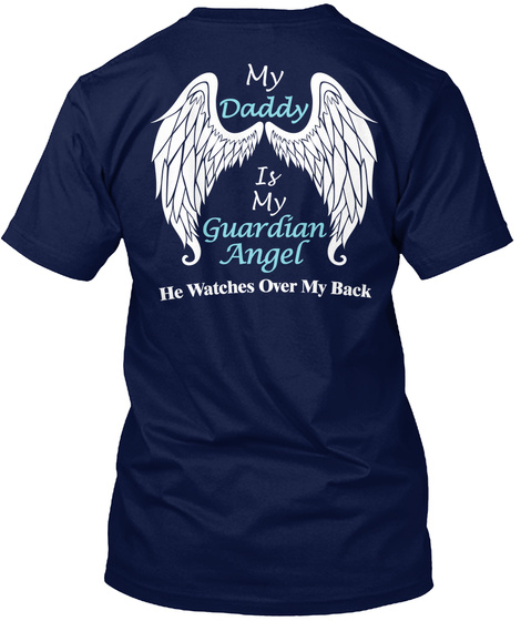 My Daddy Is My Guardian Angel He Watches Over My Back Navy T-Shirt Back
