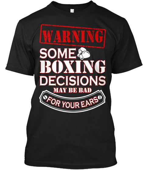 Boxing Decisions Black T-Shirt Front
