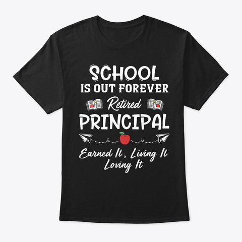 Retired Principal Gift School Out Black T-Shirt Front