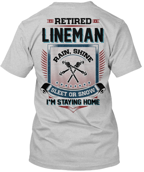 Retired Lineman Shirt Light Steel T-Shirt Back