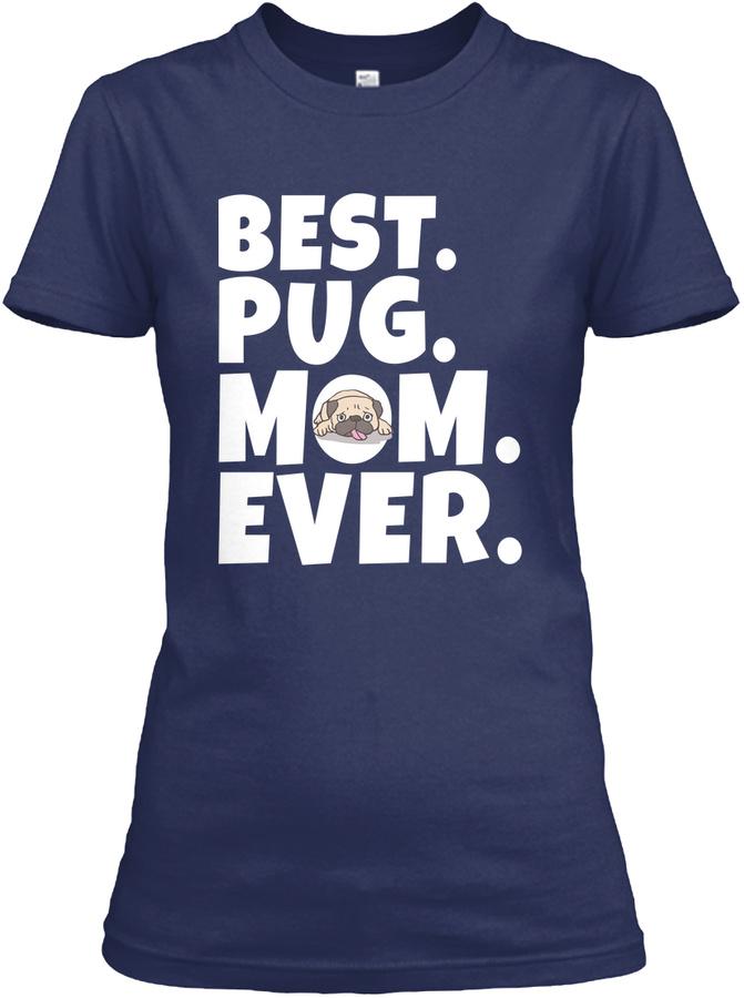 Best Pug Mom Ever Gift Unisex Tshirt