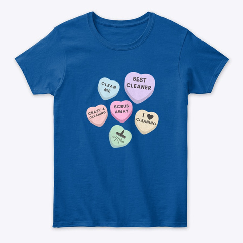 Cleaning Valentine Candy Royal T-Shirt Front