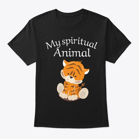 My Spiritual Animal Tiger Black T-Shirt Front