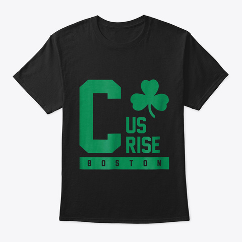 C Us Rise Boston Clover Basketball Fan T Black T-Shirt Front