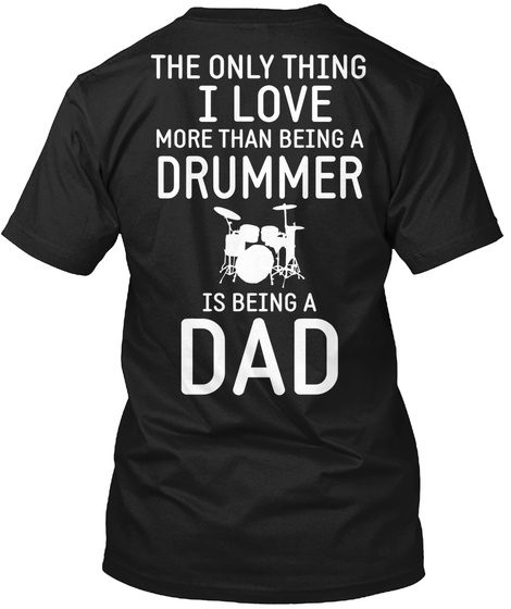 a2155663 Drummer Dad Funny - THE ONLY THING I LOVE MORE THAN BEING A DRUMMER ...