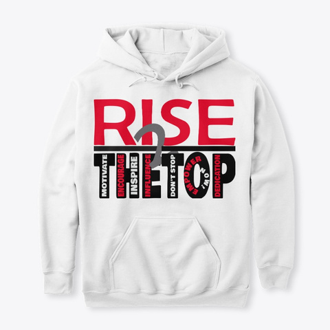 Rise To The Top Sweatshirt White Sweatshirt Front