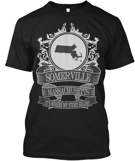 Somerville Massachusetts Its Where My Story Begins Black T-Shirt Front