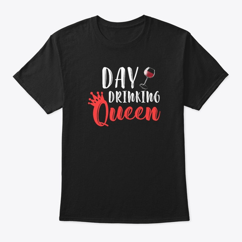 Day Drinking Queen Black T-Shirt Front