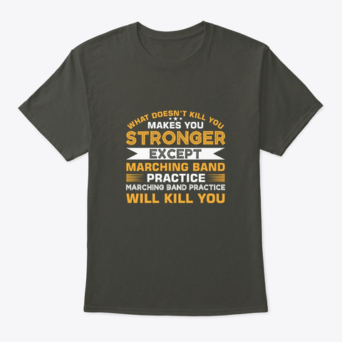 Marching Band Practice Make You Stronger Smoke Gray T-Shirt Front