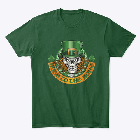 Irish To The Bone Funny T Shirt  Forest Green  T-Shirt Front
