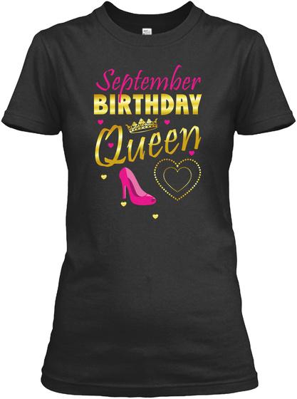 September Birthday Queen Cute Gift Girls Black T-Shirt Front