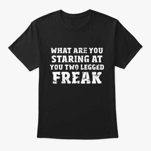 Amputee T Shirt What Are You Staring At Black T-Shirt Front