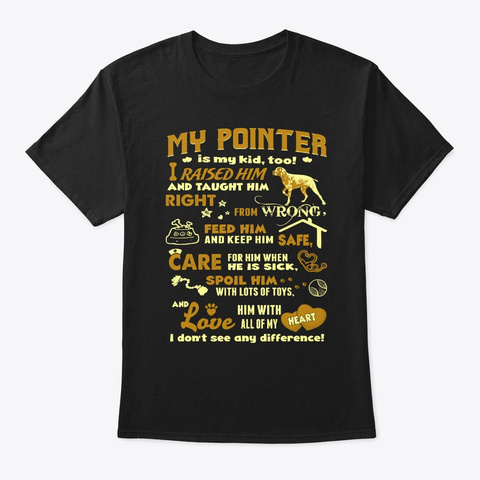 Pointer Raised Taught Care Love Black T-Shirt Front