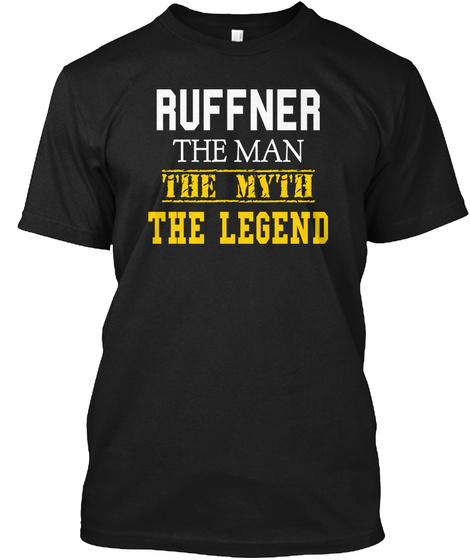 Ruffner The Man The Myth The Legend Black T-Shirt Front