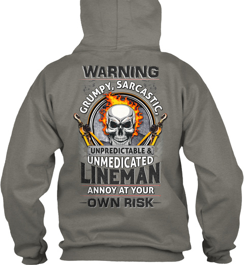 Warning Grumpy, Sarcastic, Unpredictable & Unmedicated Lineman Annoy At Your Own Risk Charcoal T-Shirt Back