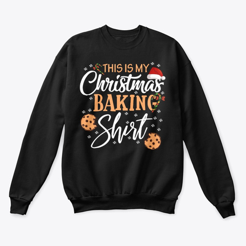 Christmas This Is My Baking Sweater Black T-Shirt Front