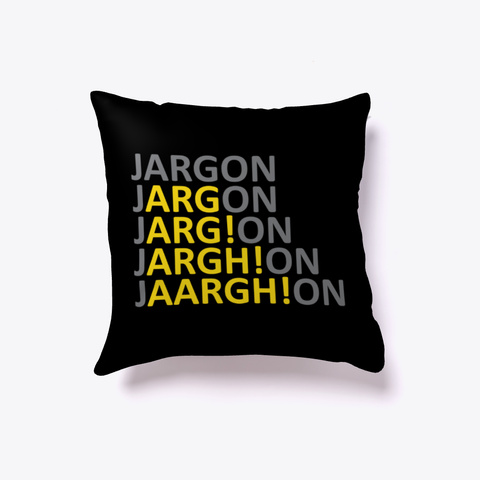 Jargon Pillow Black T-Shirt Front