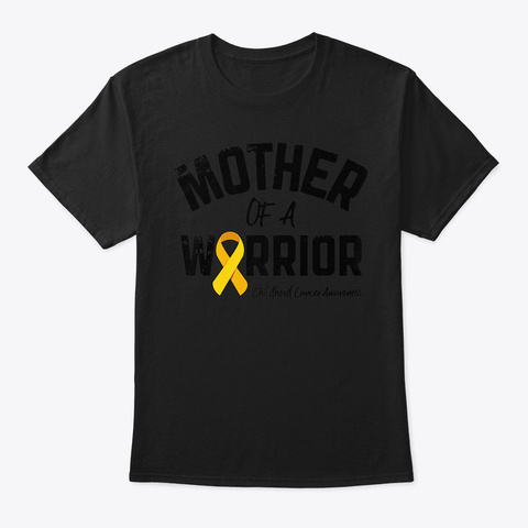 Mother Of A Warrior Childhood Cancer Awa Black T-Shirt Front