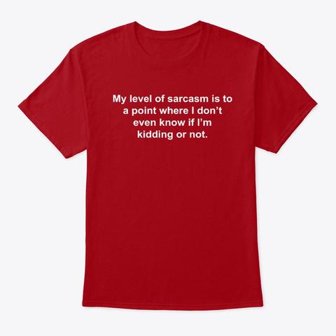 Sarcasm Deep Red T-Shirt Front