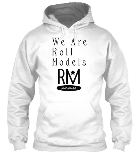 We Are Roll Models White T-Shirt Front