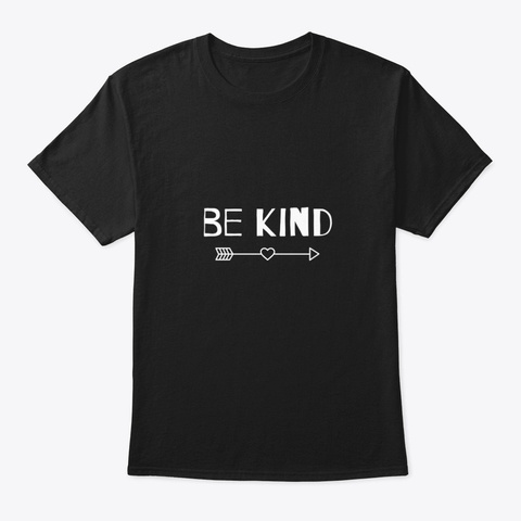 Funny Cute Inspirational Be Kind Black T-Shirt Front