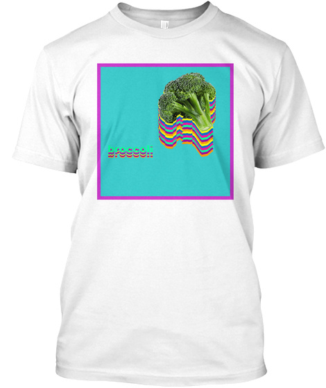 Broccoli Is Life White T-Shirt Front