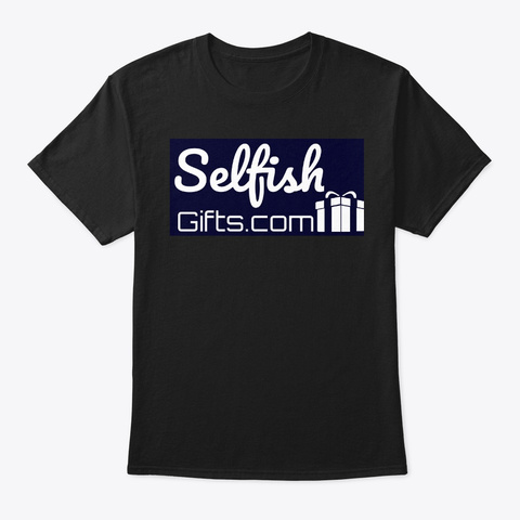 Selfish Gifts Official Merchandise Black T-Shirt Front