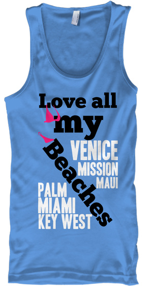 Love All My Beaches Venice Mission Maui Palm Miami Key West Carolina Blue T-Shirt Front