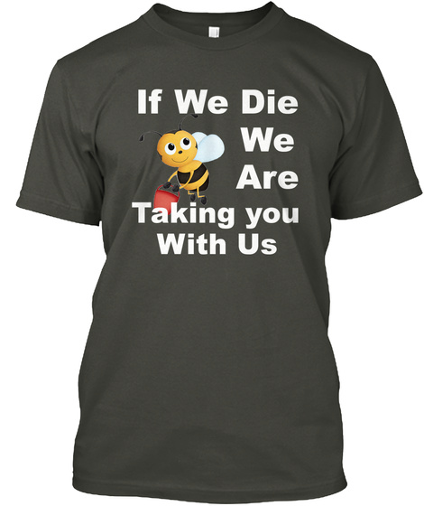 If We Die We Are Taking You With Us Smoke Gray T-Shirt Front