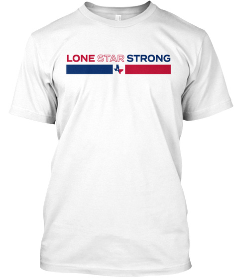 Lone Star Strong White T-Shirt Front