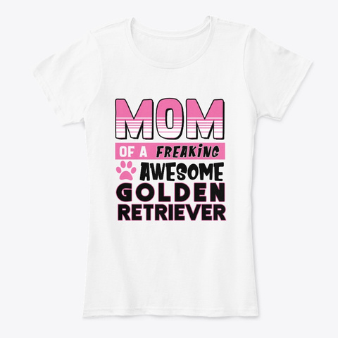 Mom Of Awesome Golden Retriever White Women's T-Shirt Front