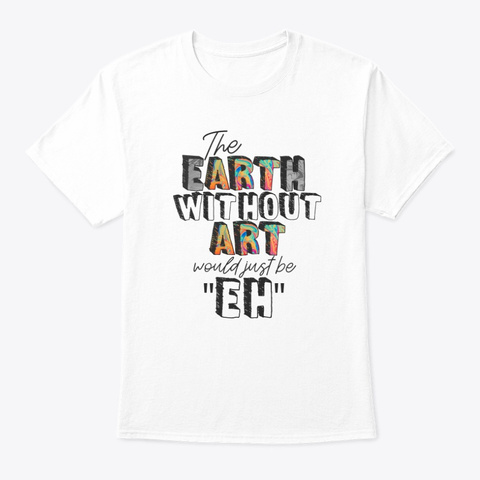Earth Without Art White Maglietta Front