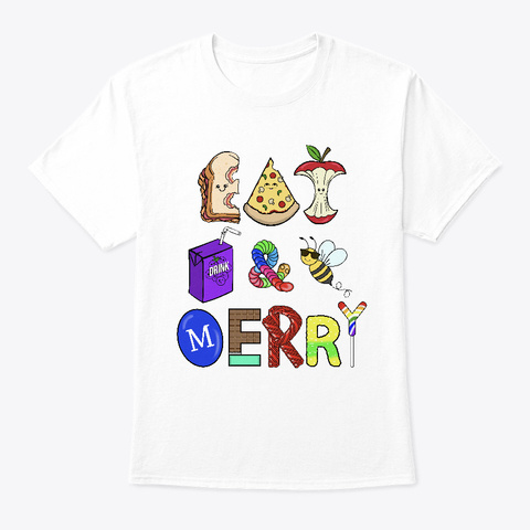 Eat Drink And Bee Merry White T-Shirt Front