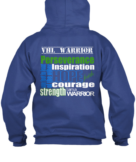 Vhl Warrior Perseverance Inspiration One Foot In Front Of The Other Hope Faith Courage Strength I Am A Warrior Royal T-Shirt Back