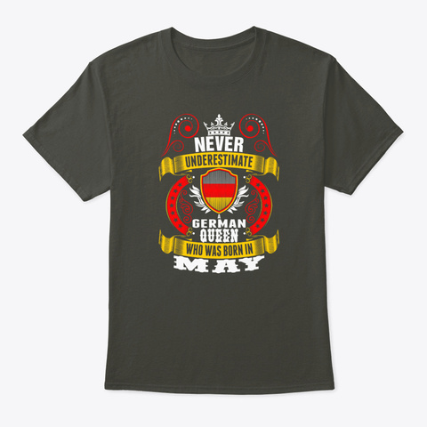 Never Underestimate A German May Queen Smoke Gray T-Shirt Front
