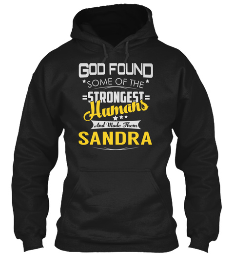 God Found *Some Of The *=Strongest =Humans And Made Them Sandra Black T-Shirt Front