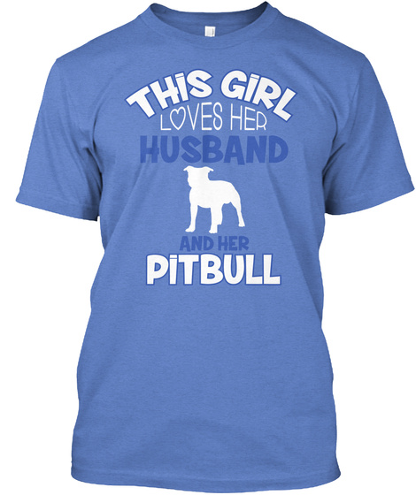 This Girl Loves Her Husband And Her Pitbull Heathered Royal  T-Shirt Front
